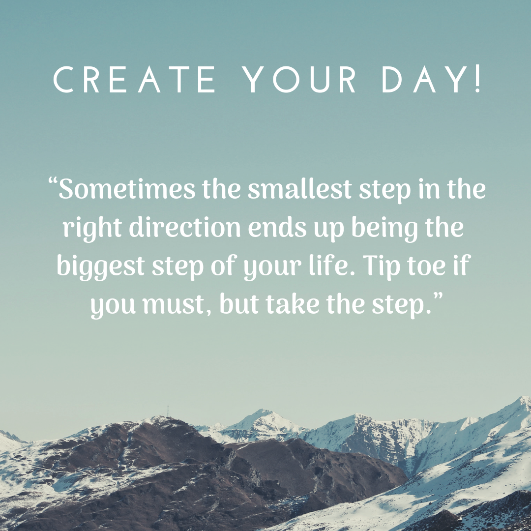 Create Your Day - Smallest Step