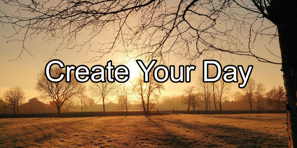 Create Your Day - Morning in Park