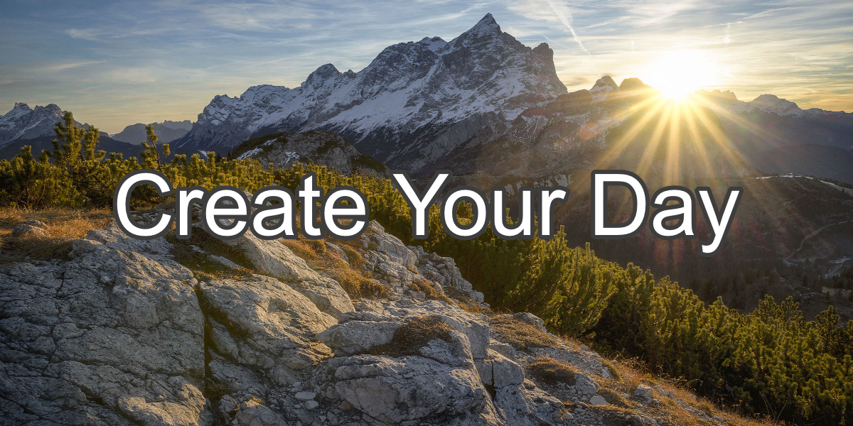 Create Your Day - Snowy Mountains